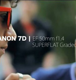 7D - 50mm SUPERFLAT Graded