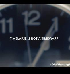 timelapse is not a timewarp