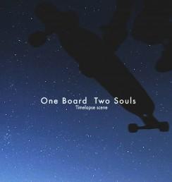 One Board Two Souls - TIMELAPSE SCENE