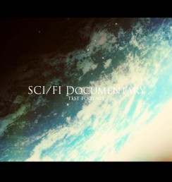 SciFi Documentary - Test footage
